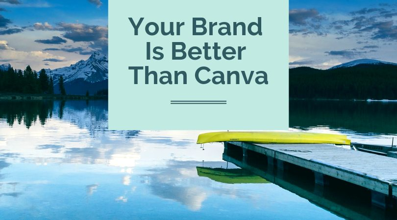 Your Brand is Better than Canva