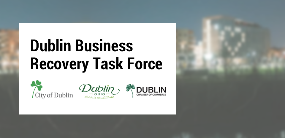 The Dublin Business Recovery Task Force is Set To Navigate a Path Forward for Local Small Businesses